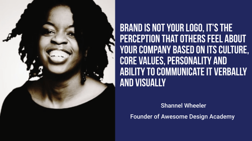 Shannel Wheeler of Awesome Design Academy: Your Brand Is Not Your Logo