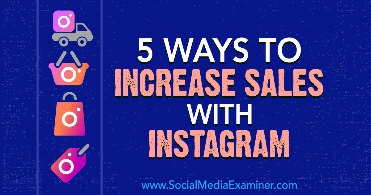 5 Ways to Increase Sales With Instagram