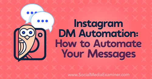 Instagram DM Automation: How to Automate Your Messages : Social Media Examiner
