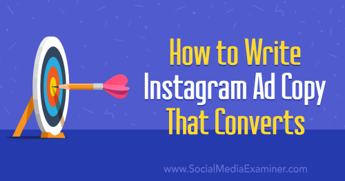 How to Write Instagram Ad Copy That Converts : Social Media Examiner