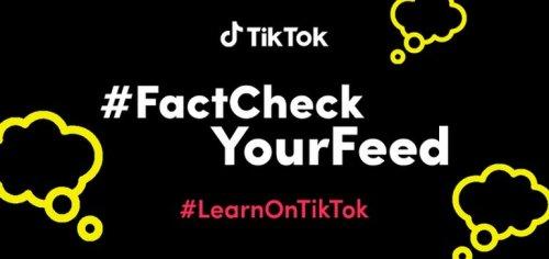 TikTok Launches New #FactCheckYourFeed Initiative to Promote Digital Literacy