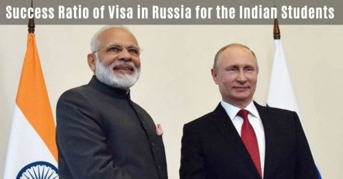 Success Ratio of Visa in Russia for the Indian Students