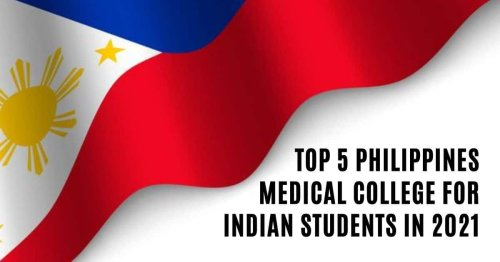 Top 5 Philippines Medical College for Indian Students in 2021