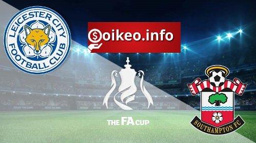 Kèo Leicester City vs Southampton - 19/04/2021 - Cúp FA