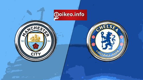 Kèo Manchester City vs Chelsea - 08/05/2021 - Ngoại hạng Anh