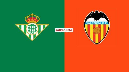 Soi kèo nhà cái Real Betis vs Valencia ngày 18/04/2021: Chủ nhà tự tin - soikeo.info