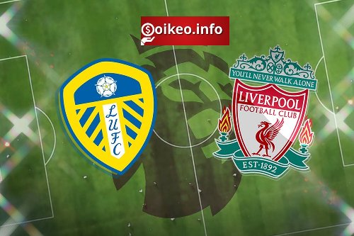 Kèo Leeds United vs Liverpool - 20/04/2021 - Ngoại hạng Anh