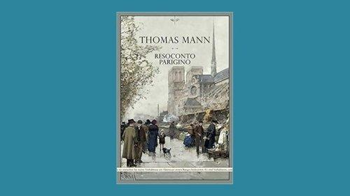 Resoconto parigino - Thomas Mann