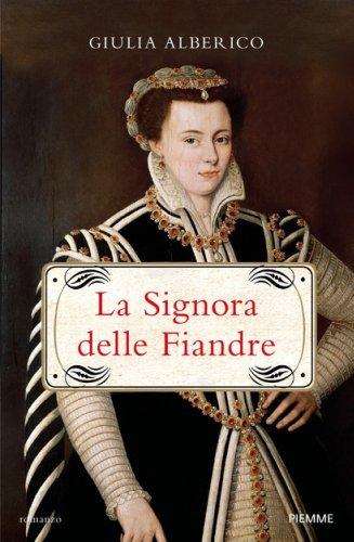 La Signora delle Fiandre: Giulia Alberico presenta il nuovo romanzo storico a Roma