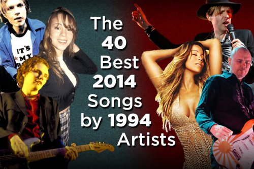 The 40 Best 2014 Songs by 1994 Artists
