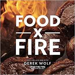 Food by Fire: Grilling and BBQ