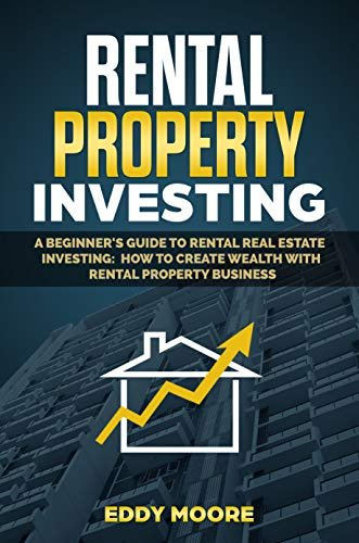 Rental Real Estate Investing: A Beginner's Guide To Creating Passive Income – Book Review