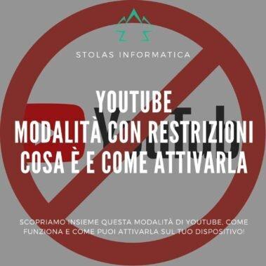 YouTube Modalità con Restrizioni: cosa è e come attivarla