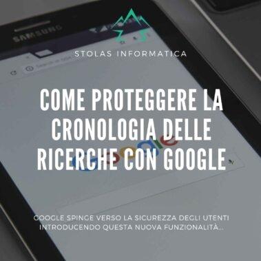Come proteggere la tua cronologia delle ricerche con Google
