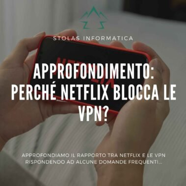 Approfondimento: perché Netflix blocca le VPN?