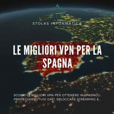 Le migliori VPN per la Spagna: guida all'acquisto
