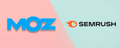 Moz vs Semrush (2021) — Which is Best for Your Business?