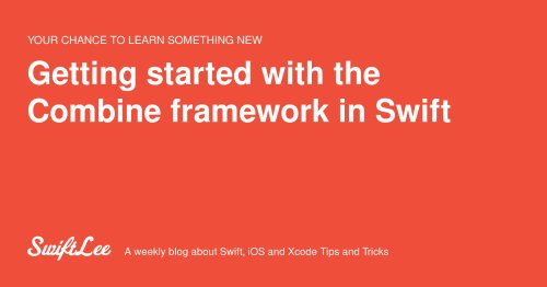 Getting started with the Combine framework in Swift - SwiftLee