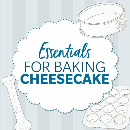 The Essential Baking Supplies for Making Perfect Cheesecake