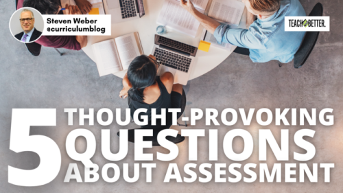 5 Thought-Provoking Questions About Assessment - Teach Better
