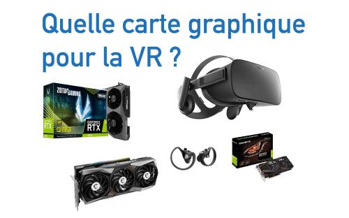 quelle carte graphique pour la VR ? - TechCorner