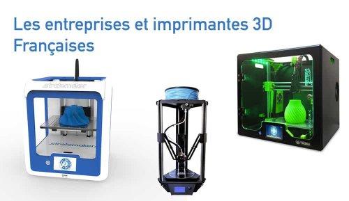 Les imprimantes 3D Françaises : les meilleures marques - TechCorner