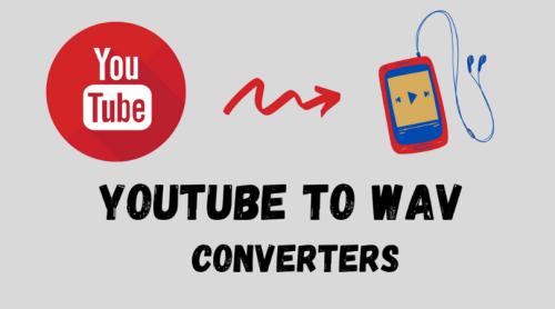 10 Best YouTube To WAV Converter Online for 2021