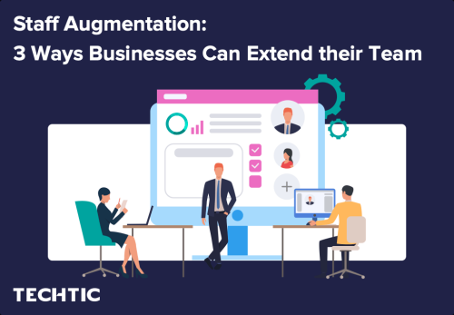 3 Ways that Staff Augmentation Can Help Your Business