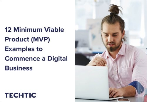 12 Minimum Viable Product (MVP) Examples to Commence a Digital Business