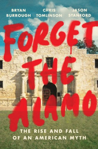'Forget the Alamo' Unravels a Texas History Made of Myths, or Rather, Lies
