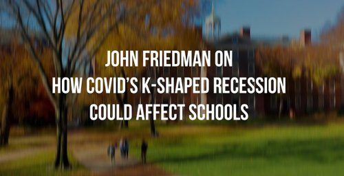 WATCH: Professor John Friedman Explains How an Economic Tracker Discovered COVID's K-Shaped Recession — and What It Means for America's Schools