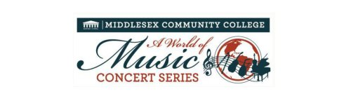 Middlesex Community College 'World of Music' Concert Series is 20 ~ Performances Announced
