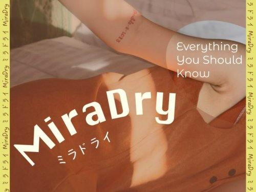 Getting miraDry in Japan   Everything You Should Know
