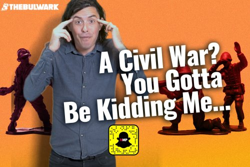 Not My Party: So We're Headed to 'Civil War' Soon? - The Bulwark