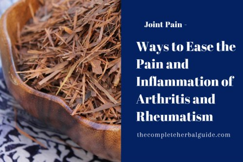 Ways to Ease the Pain and Inflammation of Arthritis and Rheumatism