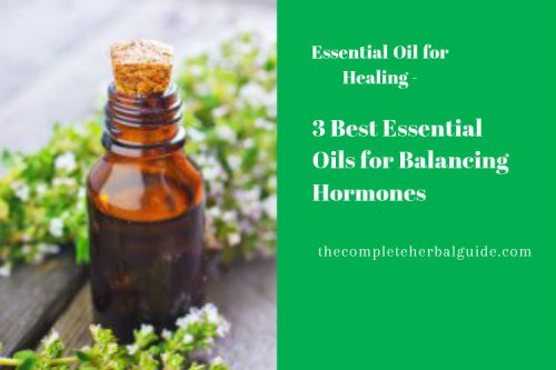 3 Best Essential Oils to Balance Hormones - The Complete Herbal Guide