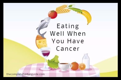 How To Eat Well When You Have Cancer - The Complete Herbal Guide