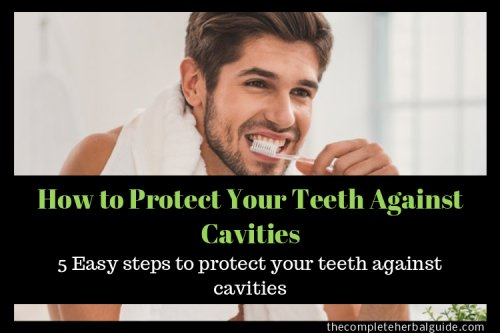 How to Protect Your Teeth Against Cavities - The Complete Herbal Guide