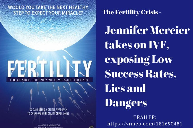 Jennifer Mercier takes on IVF, exposing Low Success Rates, Lies and Dangers