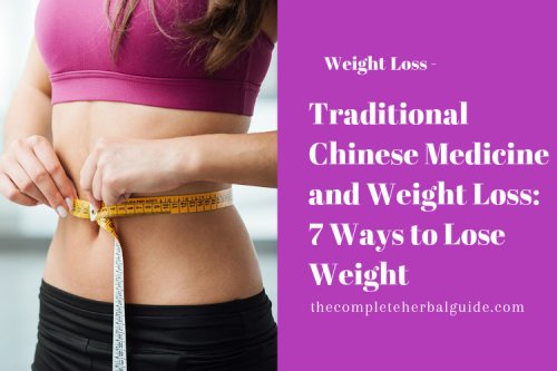 Traditional Chinese Medicine and Chinese Herbs to lose Weight - The Complete Herbal Guide