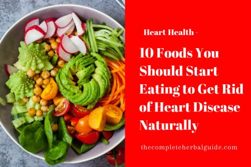 10 Incredibly Heart-Healthy Foods to Get Rid of Heart Disease Naturally
