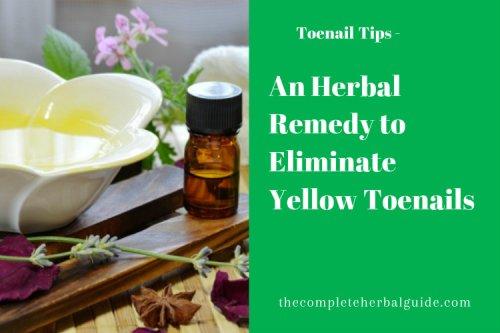 Herbal Remedy to Eliminate Yellow Toenails