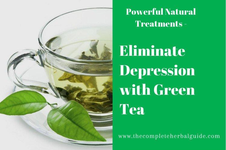 Eliminate Depression with Green Tea