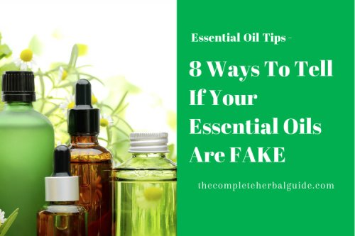 8 Ways To Tell If Your Essential Oils Are FAKE - The Complete Herbal Guide