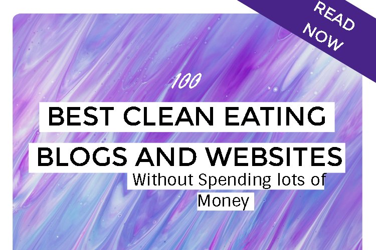 Best 100 Healthy and Clean Eating Blogs