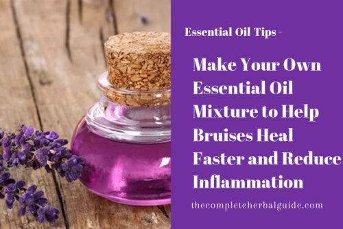 What Essential Oils Is Good for Bruises {+Recipes to Help Bruises Heal Faster}