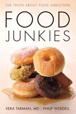 Food Junkies: The Truth About Food Addiction - The Complete Herbal Guide