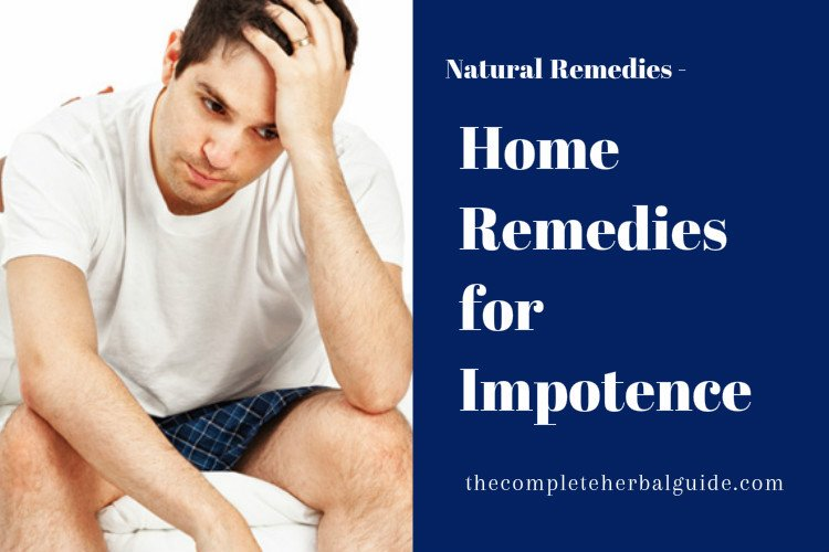 """Home Remedies for Erectile Dysfunction (ED) Known as """"Impotence"""""""