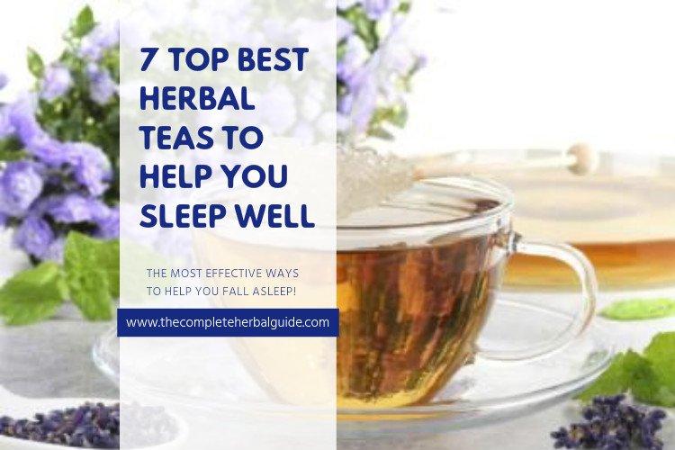 Top Best 7 Herbal Teas To Help You Sleep Well {Infographic}
