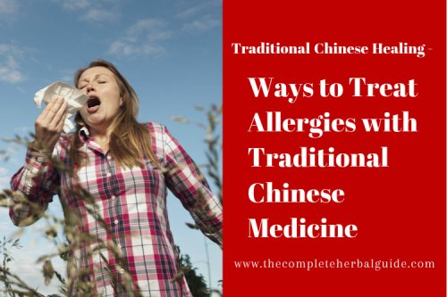 How to Treat Allergies with Traditional Chinese Medicine - The Complete Herbal Guide